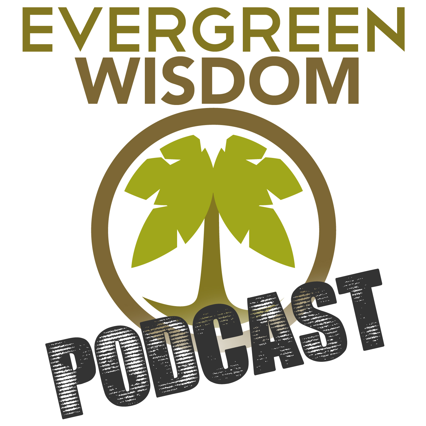 Evergreen Wisdom - Create Your Ultimate Lifestyle