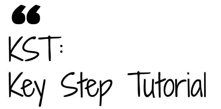 KST - Key Step Tutorial